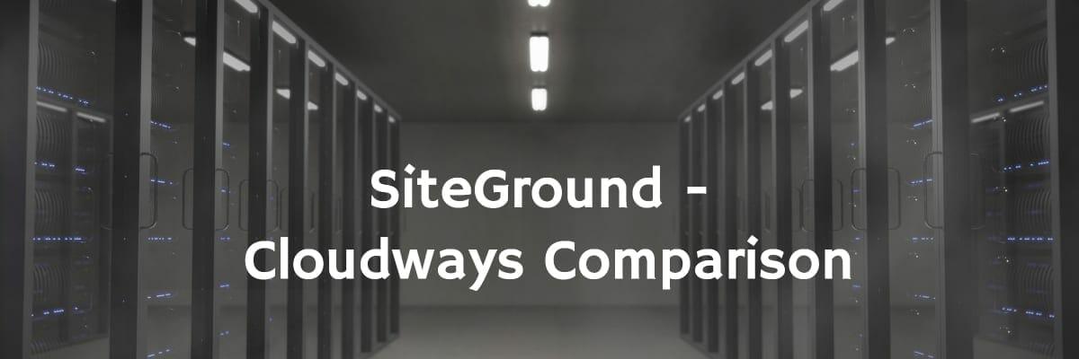 siteground cloudways comparison