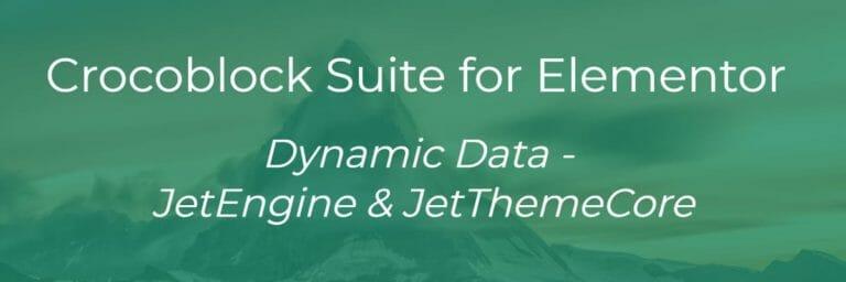 Crocoblock Suite for Elementor: Dynamic Data – JetEngine & JetThemeCore
