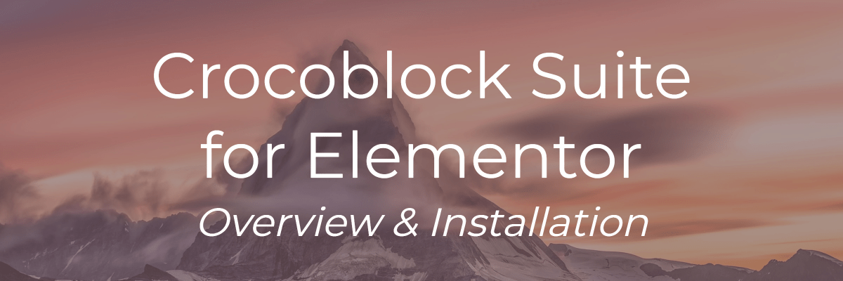 crocoblock overview and installation