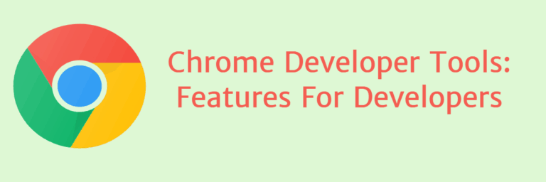 Chrome Developer Tools: Features For Developers