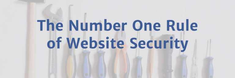 The Number One Rule of Website Security