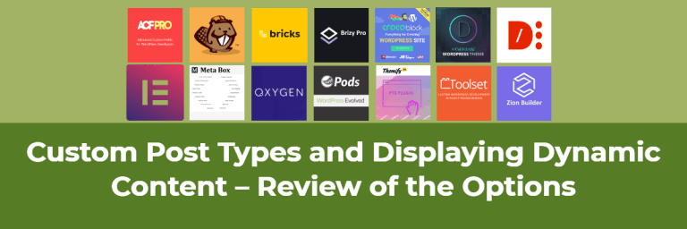 Custom Post Types and Displaying Dynamic Content – Review of the Options
