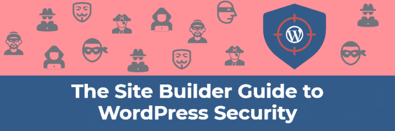 The Site Builder Guide to WordPress Security