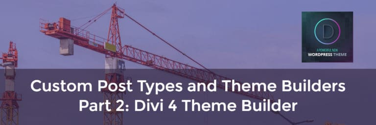 Custom Post Types and Theme Builders – Part Two Divi 4