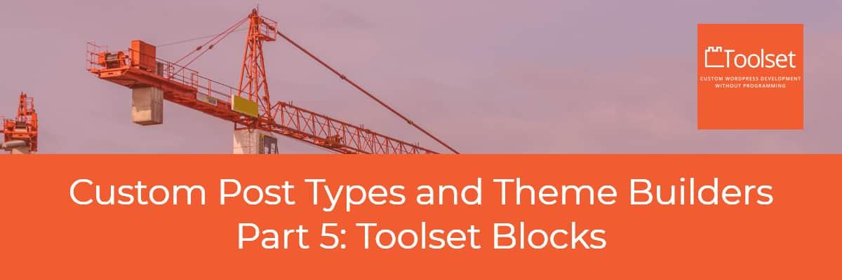 Custom Post Types and Toolset Blocks