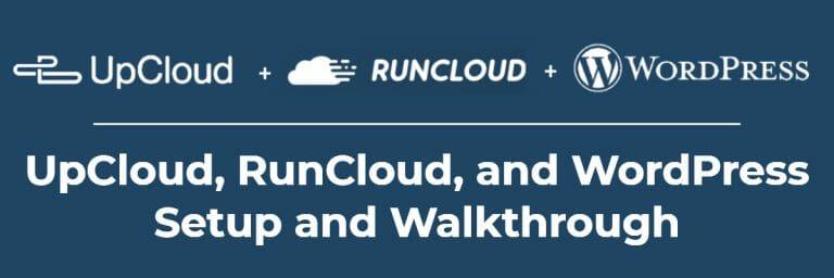 UpCloud, RunCloud, and WordPress – Setup and Walkthrough