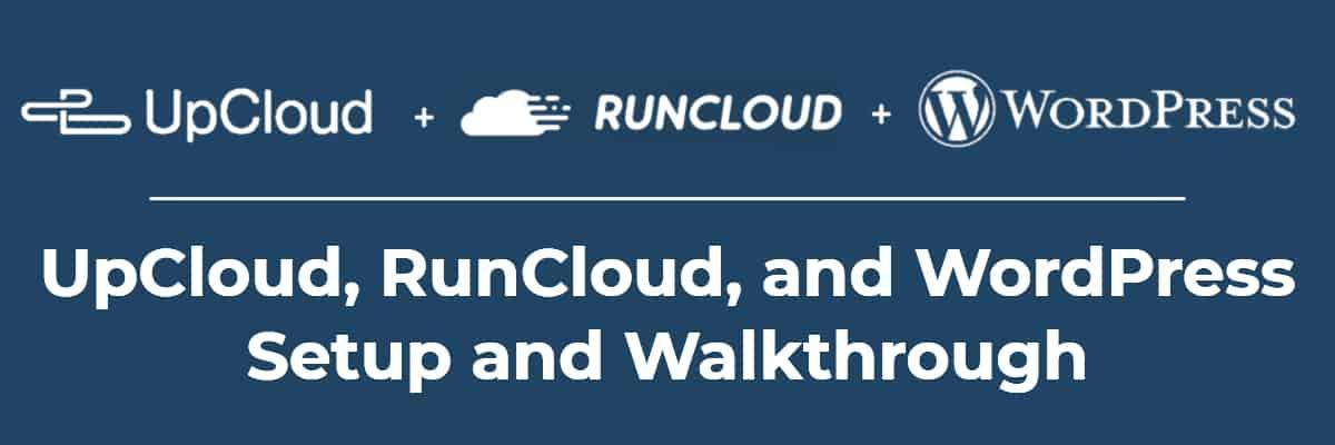 UpCloud, RunCloud, and WordPress - Setup and Walkthrough