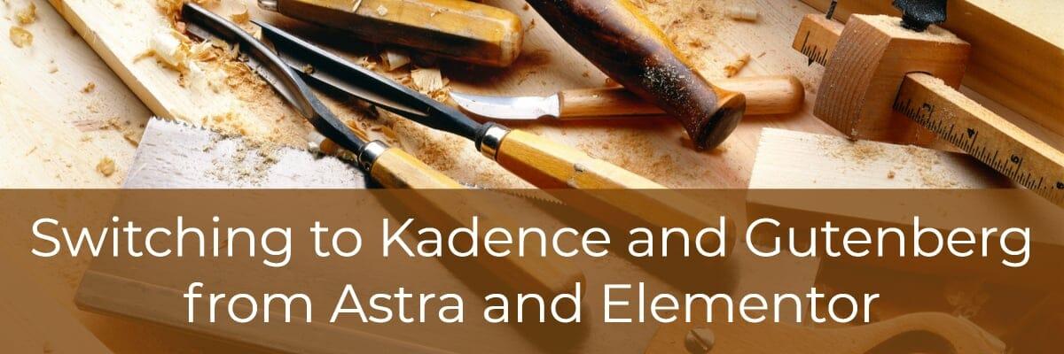 Switching To Kadence