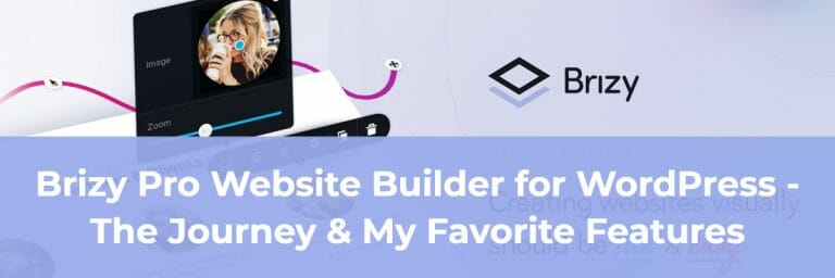 Brizy Pro Website Builder for WordPress – The Journey & My Favorite Features