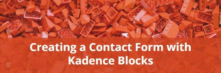 Creating a Contact Form with Kadence Blocks