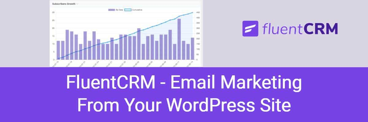 Fluentcrm Email Marketing From Your WordPress Site