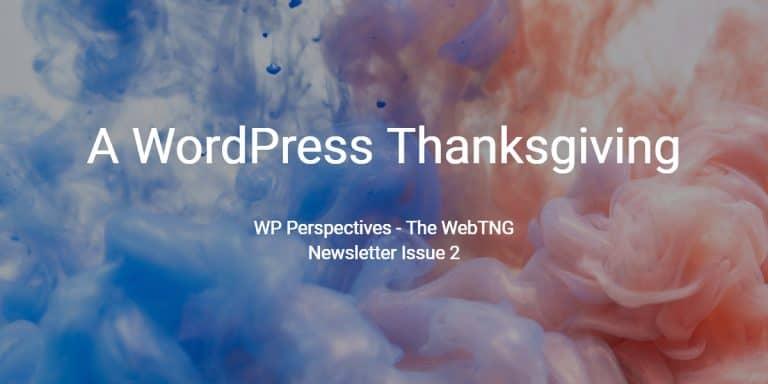 A WordPress Thanksgiving – WebTNG Newsletter Issue 2