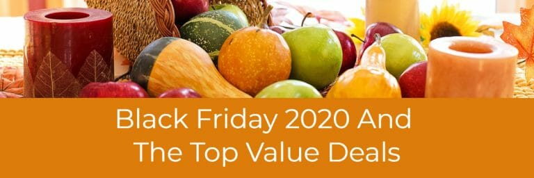 Black Friday 2020 And The Top Value Deals