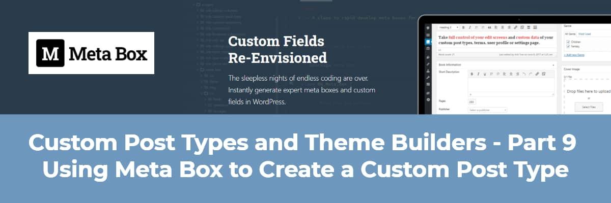 Custom Post Types and Theme Builders - Part 9 Using Meta Box to Create a Custom Post Type