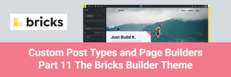Custom Post Types and Page Builders Part 11 The Bricks Builder Theme