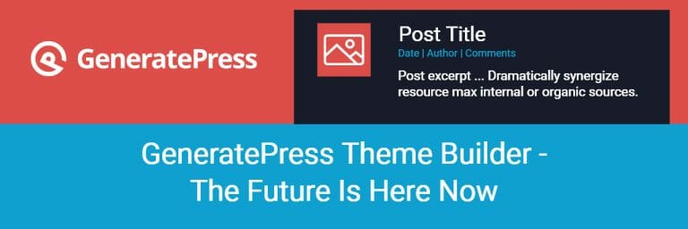 GeneratePress Theme Builder: The Future Is Here Now
