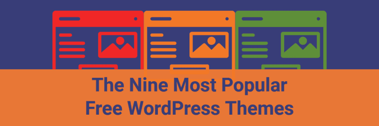 The Nine Most Popular Free WordPress Themes