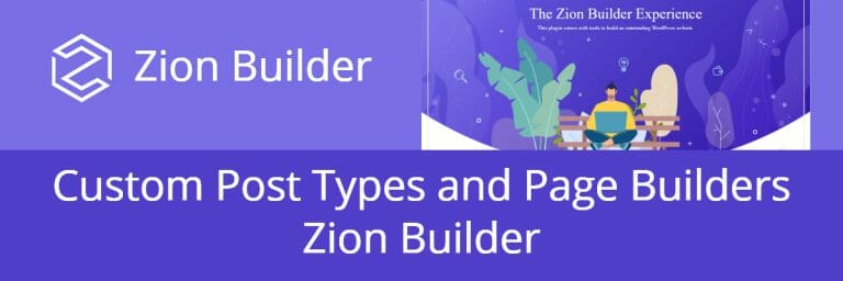 Custom Post Types And Page Builders: Zion Builder