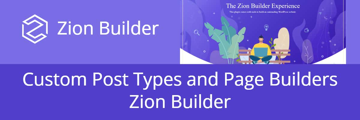 custom post types and page builders zion builder