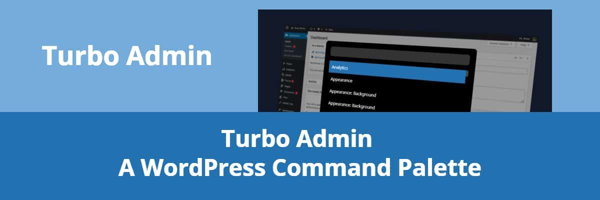 turbo admin a wordpress command palette