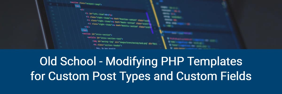 modifying php templates for custom post types