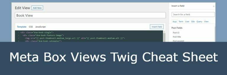 Meta Box Views Twig Cheat Sheet
